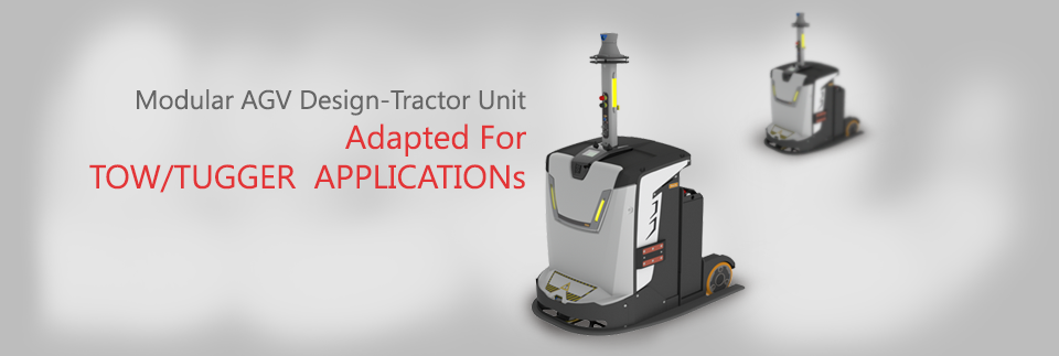 Modular AGV Design-Tractor Unit Adapted for  TOW/TUGGER APPLICATIONs